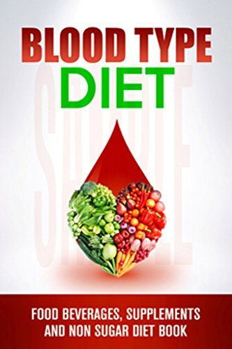 Blood Type Diet: 200 Delicious recipe, Gluteen free,Food Beverages, Supplement and Non-Diet book  by  Susan Brian