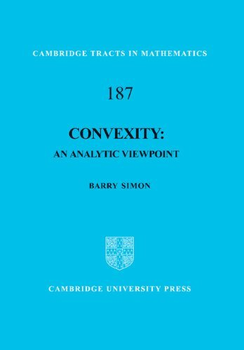 Convexity (Cambridge Tracts in Mathematics, 187)  by  Barry Simon