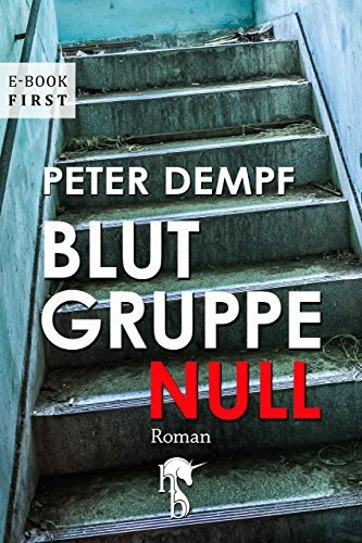 Blutgruppe Null  by  Peter Dempf