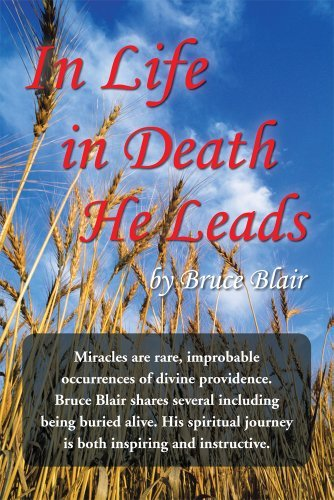 In Life-in Death-He Leads  by  Bruce Blair