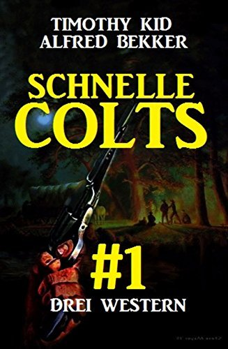 Schnelle Colts #1  by  Alfred Bekker