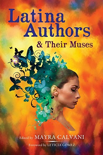 Latina Authors and Their Muses  by  Mayra Calvani