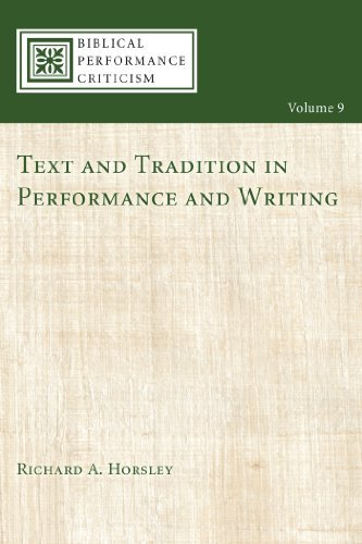 Text and Tradition in Performance and Writing (Biblical Performance Criticism Book 9)  by  Richard A. Horsley