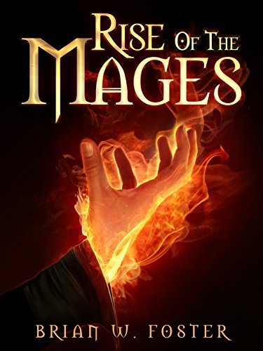 Rise of the Mages Brian W. Foster