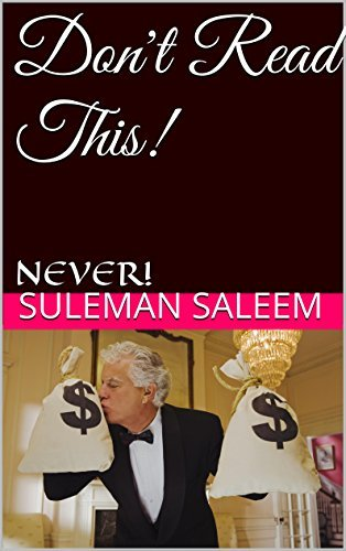 Dont Read This!: NEVER!  by  Suleman Saleem