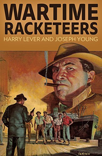Wartime Racketeers: Scams, Swindles, Fraud and Corruption during the Second World War  by  Harry Lever