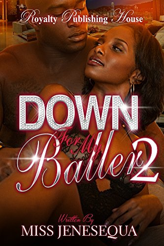 Down for My Baller 2  by  Miss Jenesequa