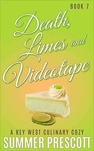 Death, Limes and Videotape (A Key West Culinary Cozy #7) Summer Prescott