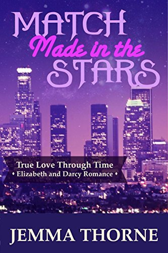 Match Made in the Stars: A Modern Elizabeth and Darcy Romance Jemma Thorne
