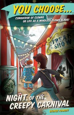 You choose.. Night of the Creepy Carnival  by  George Ivanoff