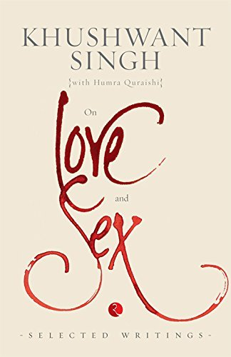 ON LOVE AND SEX Khushwant Singh