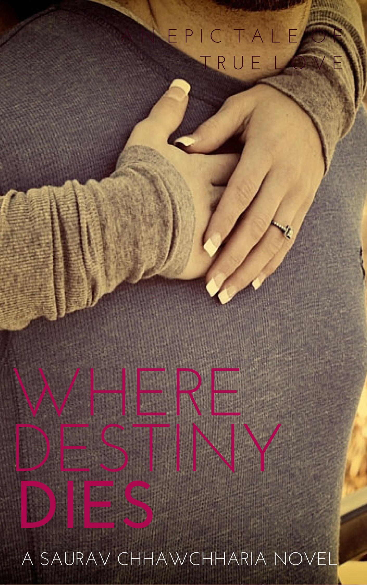 Where Destiny Dies?  by  Saurav Chhawchharia