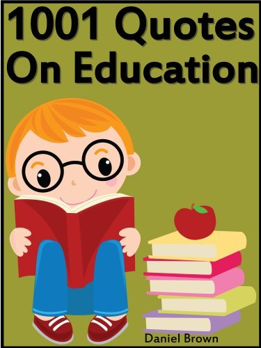 Quotes On Education : 1001 Quotes On Education Daniel Brown