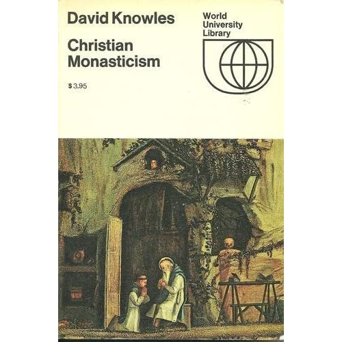 Christian Monasticism by David Knowles — Reviews ...