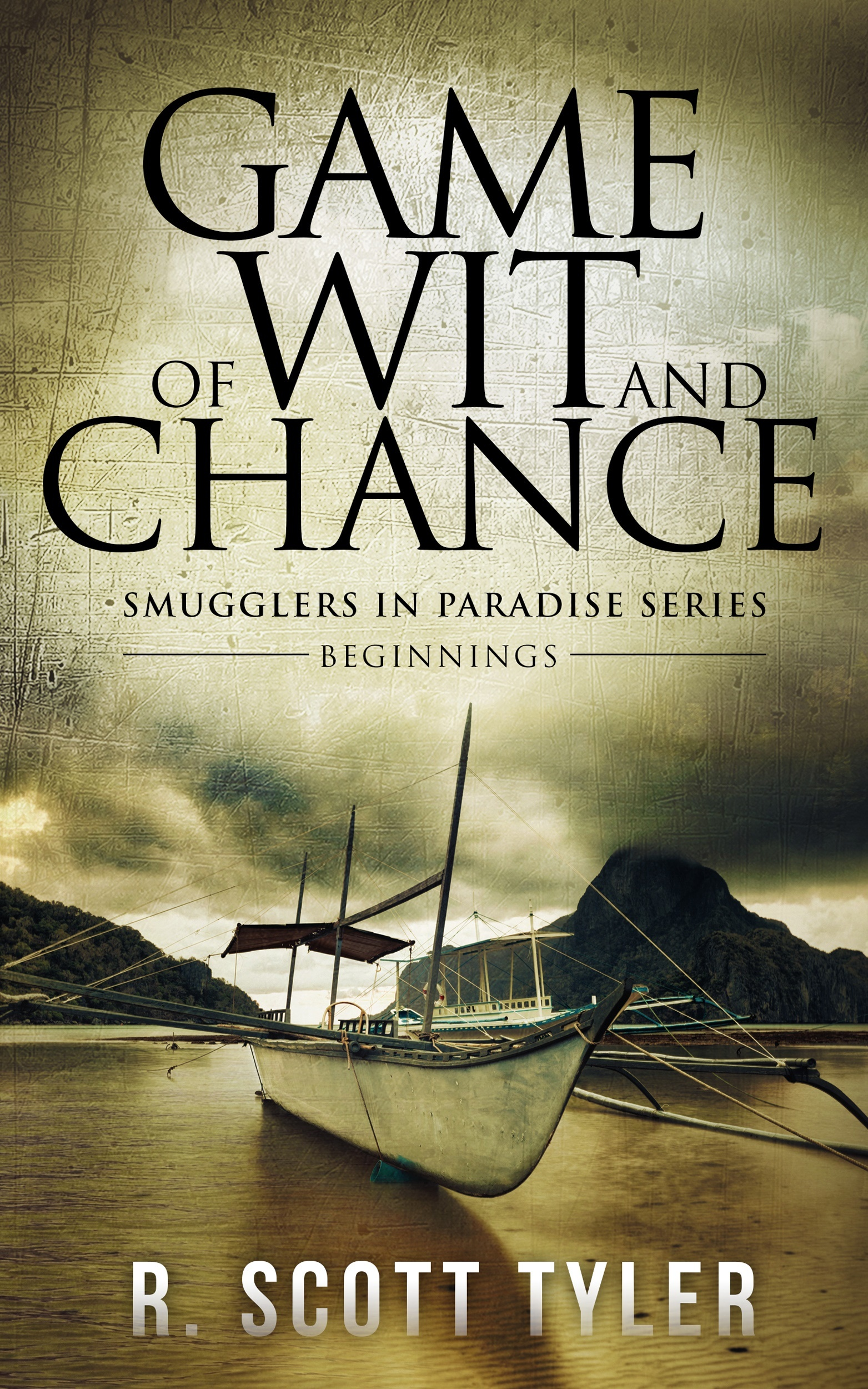 Game of Wit and Chance, Beginnings (Smugglers in Paradise, #1)  by  R. Scott Tyler