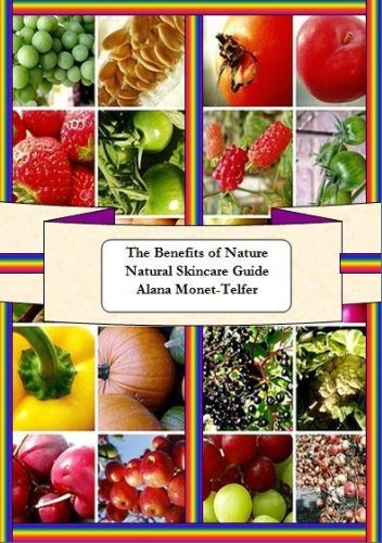 The Benefits of Nature Natural Skin Care Guide Alana Monet-Telfer