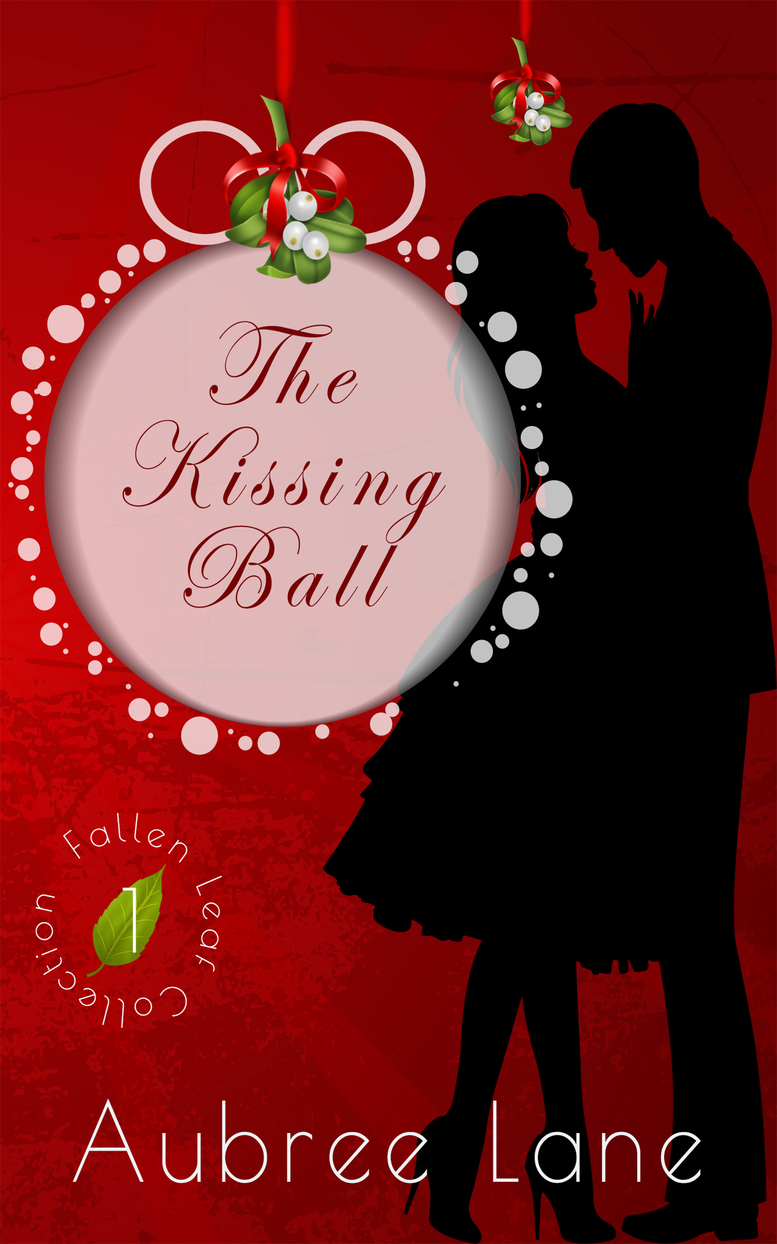 The Kissing Ball  by  Aubree Lane