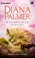 Wyoming Bold - Memikat Hati Dalton (Wyoming Men, #3)
