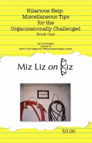 Hilarious Help: Miscellaneous Tips for the Organizationally Challenged  by  Liz Franklin
