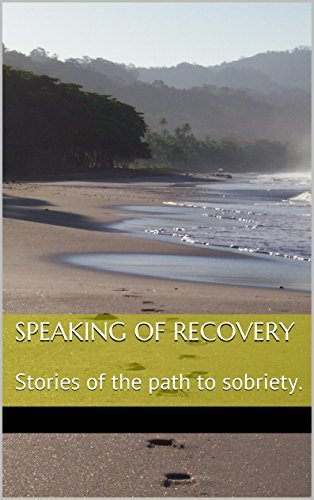 Speaking of Recovery: Stories of the path to sobriety.  by  Adam F.