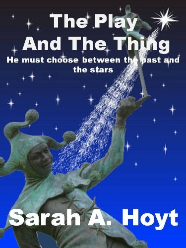 The Play And The Thing Sarah A. Hoyt