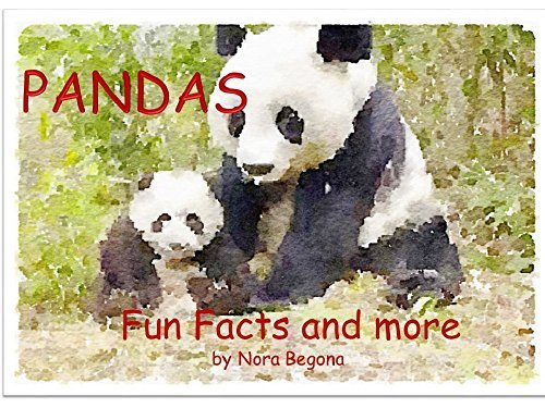 Pandas: Fun Facts about Pandas (Amazing Animals Book 1) Patricia Begona