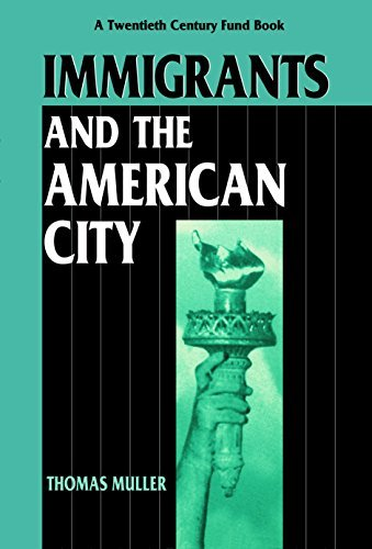 Immigrants and the American City (Twentieth Century Fund Book)  by  Thomas  Muller