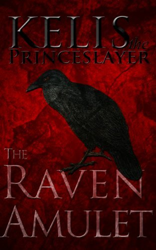 The Raven Amulet (Kelis the Princeslayer Book 2)  by  RH Pryce