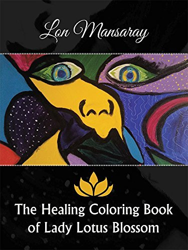 The Healing Coloring Book of Lady Lotus Blossom Lon Mansaray
