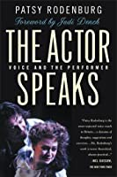 The Actor Speaks: Voice and the Performer