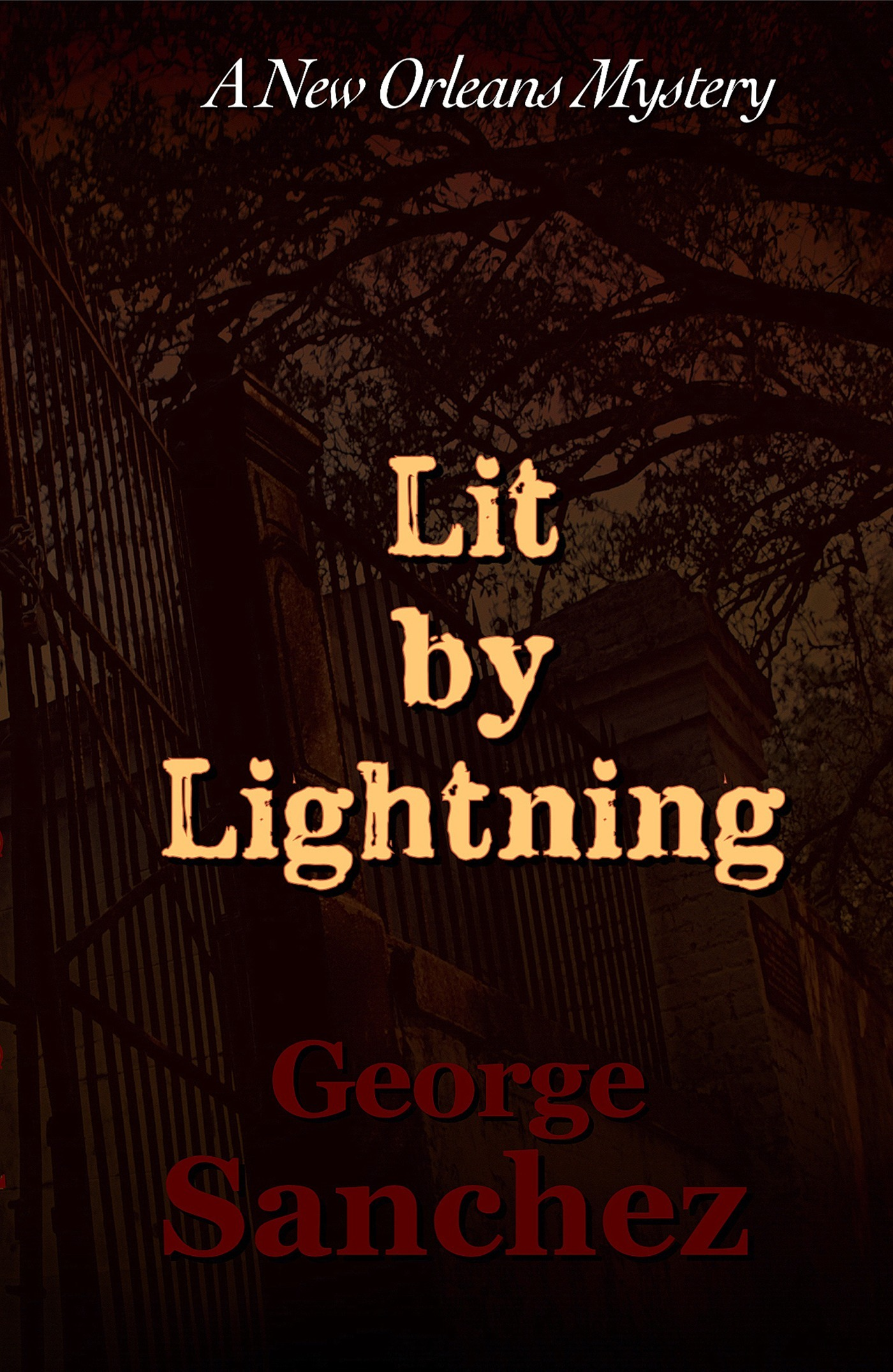 Lit Lightning: The First Jeff Chaussier New Orleans Mystery by George Sanchez