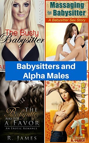 Babysitters and Alpha Males  by  Mojo Media