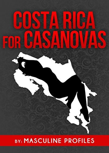 Costa Rica For Casanovas: Date Exotic Ticas In This Tropical Paradise!  by  Masculine Profiles