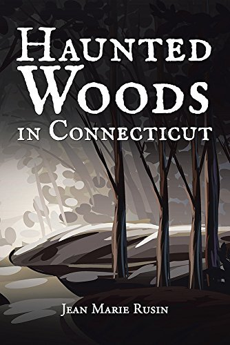 Haunted Woods in Connecticut  by  Jean Marie Rusin