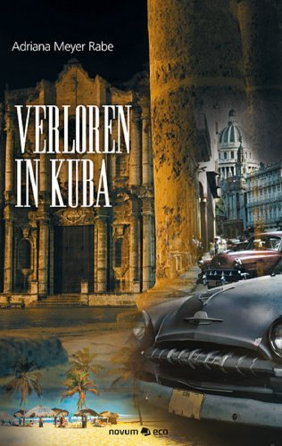 Verloren in Kuba  by  Adriana Meyer Rabe