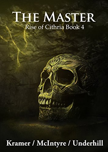 The Master (Rise of Cithria Book 4)  by  Kris Kramer