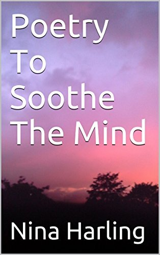 Poetry To Soothe The Mind  by  Nina Harling