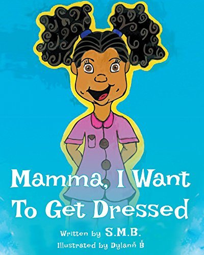 Mama, I Want To Get Dressed  by  SMB