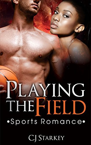 Playing the Field C.J. Starkey