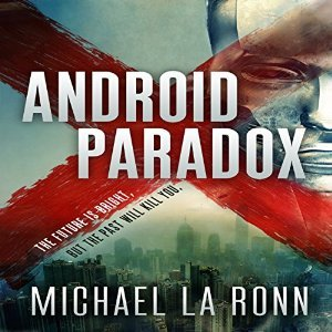 Android Paradox (Android X, #1)  by  Michael La Ronn