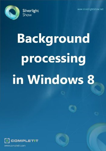 Background processing in Windows 8  by  Gill Cleeren