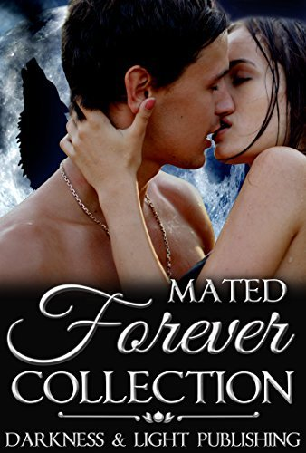 Mated Forever Collection  by  Darkness and Light Publishing