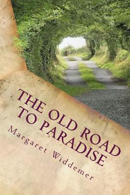 The Old Road to Paradise: Poems Margaret Widdemer