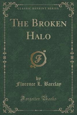 The Broken Halo  by  Florence L Barclay