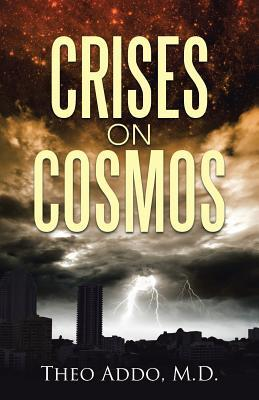 Crises on Cosmos  by  M D Theo Addo