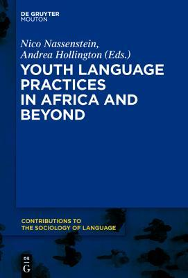 Youth Languages Practices in Africa and Beyond  by  Daniele Moyal-Sharrock  Dr