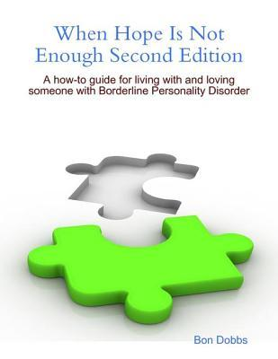When Hope Is Not Enough Second Edition  by  Bon Dobbs
