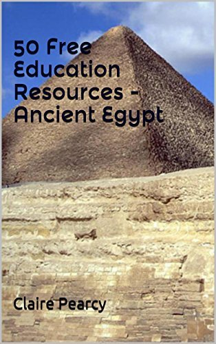 50 Free Education Resources - Ancient Egypt Claire Pearcy