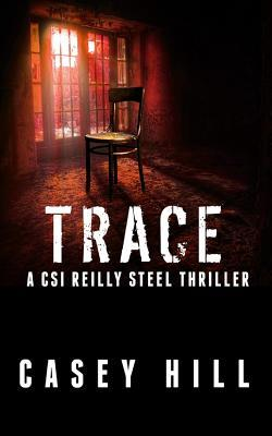 Trace: Csi Reilly Steel Casey Hill