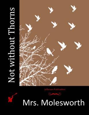 Not Without Thorns  by  Mrs Molesworth